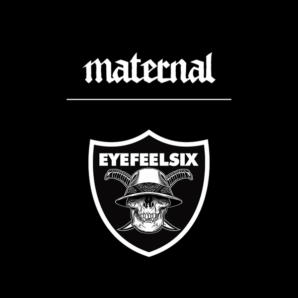 Maternal Disaster x Eyefeelsix
