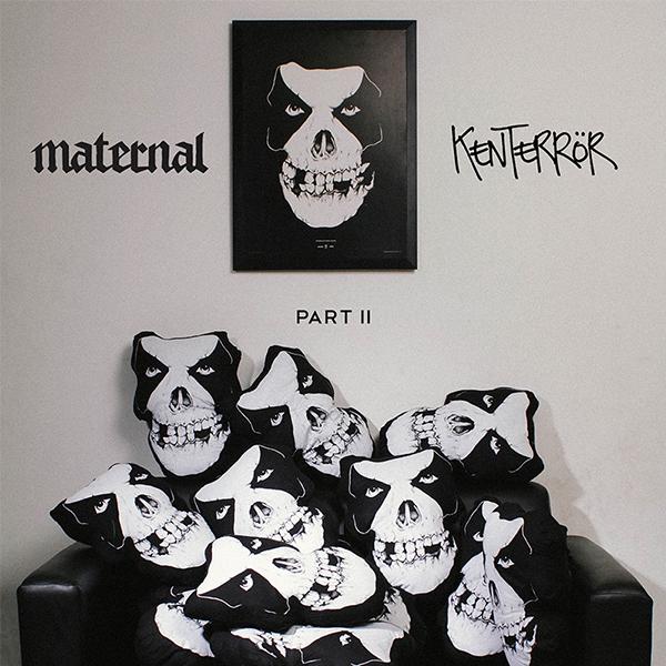 MATERNAL X KEN TERROR PT 2