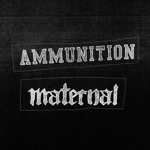 MATERNAL DISASTER X AMMUNITION
