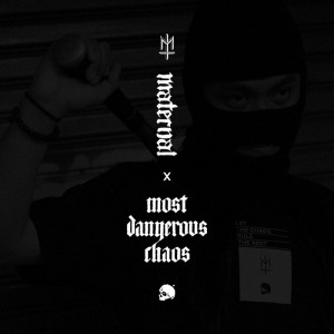 MATERNAL DISASTER X MOST DANGEROUS CHAOS