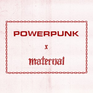 MATERNAL DISASTER X POWERPUNK