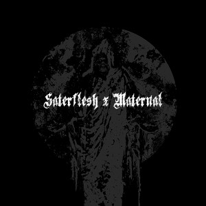 MATERNAL DISASTER X SATERFLESH