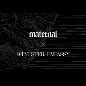 Maternal X Polyester Embassy