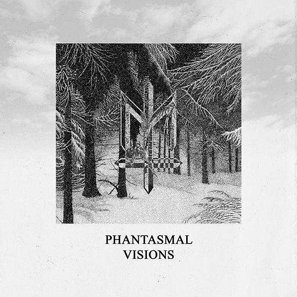 PHANTASMAL VISIONS